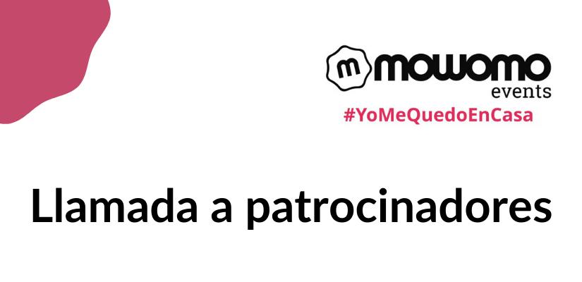 Llamada a patrocinadores para el mowomo camp #yomequedoencasa