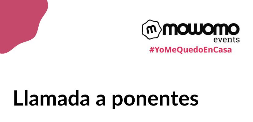 Llamada a ponentes del mowomo camp #yomequedoencasa