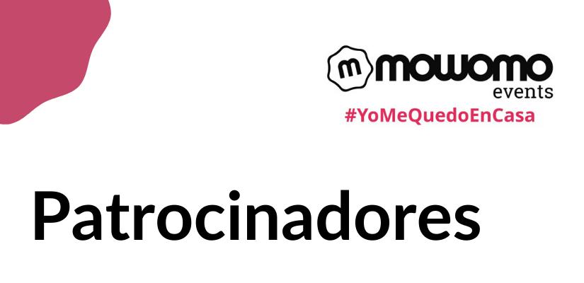Patrocinadores de la mowomo camp #yomequedoencasa